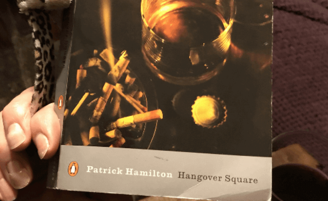 The novel Hangover Square by Patrick Hamilton
